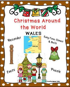 *** $3.00 ***Overview:  This product is a curriculum integration tool incorporating music, history and cultural traditions.  The lesson is built around students learning some facts about Christmas Around the World as is found in Wales, singing a famous Welsh Christmas carol, Deck the Hall and playing a recorder and/or Easy Tone Chimes & Bells arrangement of the song.
