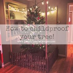 How to childproof your Christmas Tree!  Build a little fence.  By Simply Janelle Designs www.SimplyJanelleDesigns.com