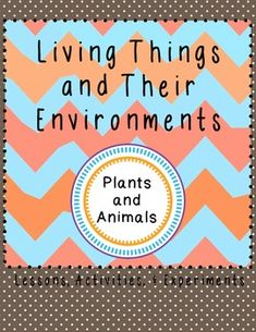 This life science unit contains 28 fun-filled pages with lessons, activities, and experiments exploring: *Every living thing has a specific environment *Living things have special characteristics that help them survive int their specific environment Specific lessons/experiments on: *Many kinds of environments *Plant and animals in MY environment *Focus: Life in the desert - cactus plant - animals living underground *Focus: Polar Habitat - thick coats of fur - Blubber for warmth experiment