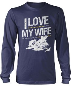 I Love it when my wife lets me ride my dirt bike. Married with a Dirt Bike? Then this is the shirt for you. Order Yours Today! Fox Motocross, Cafe Racer Build, I Love My Wife, Dirtbikes, Comfy Hoodies, My Ride, Mens Tops, T Shirt, Bike Stuff