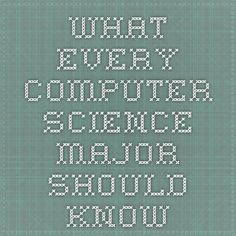 What every computer science major should know