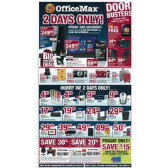 OFFICEMAX 2012 BLACK FRIDAY AD The OfficeMax Black Friday ad has arrived! The deals are for two days only, starting Friday at 6:00 am, and Saturday at 9:00 am. The doorbusters are from 6:00 am to 12:00 pm on Friday. You can also start your shopping online on Thanksgiving Day, starting at 6:00 am EST.