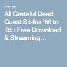 All Grateful Dead Guest Sit-Ins '66 to '95 : Free Download & Streaming…