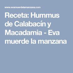 Receta: Hummus de Calabacín y Macadamia - Eva muerde la manzana