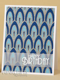 Art Deco Trend Happy Birthday card - Paper Crafts & Scrapbooking November 2014
