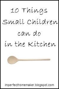 10 Things Small Children Can Do in the Kitchen
