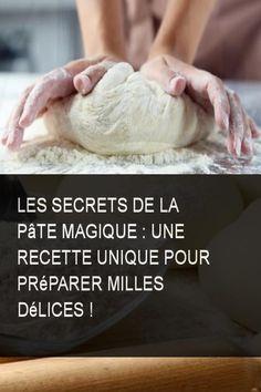 Les secrets de la pâte magique : une recette unique pour Préparer Milles délices ! #Pate #Recette #Delice #Secret #Secrets #Magique #Preparer #Prepare #Pare #Reparer
