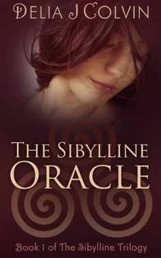 The Sibylline Oracle: The Sibylline Trilogy (The Oracles Book 1) by [Colvin…