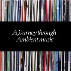 A journey through ambient music; it's history; producers; labels and big inspirations | astrangelyisolatedplace