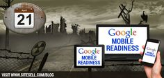 Mobile Readiness for Google; The What, When and How