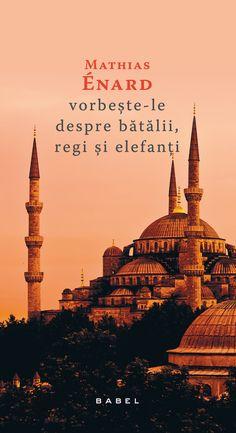 Vorbește-le despre bătălii, regi și elefanți de Mathias Enard-recenzie