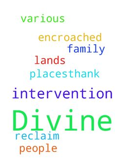 I need Divine Help and Intervention to - I need Divine Help and Intervention to reclaim our family lands which have been encroached upon by people at various places.Thank You. Posted at: https://prayerrequest.com/t/p14 #pray #prayer #request #prayerrequest