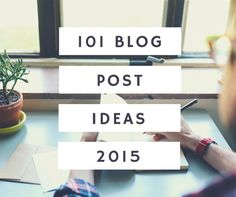 "101 Blog Post Ideas That Will Make Your Blog ""HOT"""