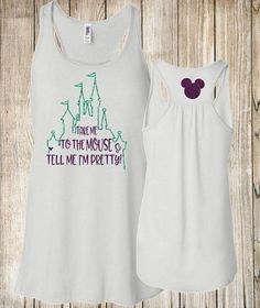 Disney Inspired Take me to the Mouse & Tell Me I'm Pretty Flowy Tank Cinderellas Castle Mickey Head
