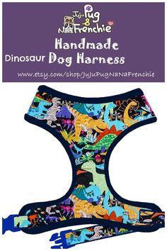 Dinosaur dog harness, Boy dog harness, Handmade custom dog harness #pugharness #dogharness #Frenchbulldog #Frenchieharness Dog Harness, Dog Leash, Group Of Dogs, Dog Books, Boy Dog, Sell Items, Dog Art, Printing On Fabric, Your Pet