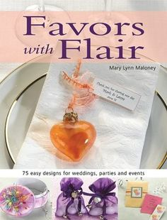 Favors With Flair: 75 Easy Designs for Weddings, Parties, and Events  by Mary Lynn Maloney. Click on the cover to see if the book's available at Otis Library