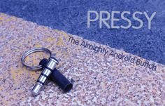 Pressy, the Almighty Android Button, Simplifies Your Smartphone