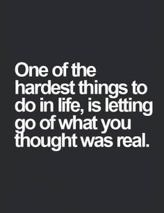 One of the hardest things to do in life...