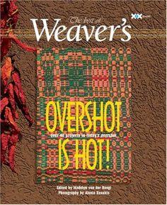 Overshot is Hot!: The Best of Weaver's (Best of Weaver's series) by Madelyn van der Hoogt http://www.amazon.com/dp/1933064110/ref=cm_sw_r_pi_dp_Vjvvub0RY6TA1