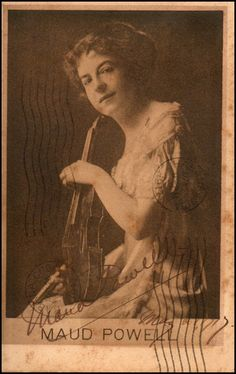 Maud Powell- a wonderful American violinist who was among the first musicians to make recordings. All in an era when women were discouraged from playing stringed instruments at all!