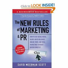 The New Rules of Marketing and PR: How to Use Social Media, Blogs, News Releases, Online Video, and Viral Marketing to Reach Buyers Directly, 2nd Edition --- http://www.amazon.com/The-New-Rules-Marketing-PR/dp/0470547812/?tag=757stuff00-20