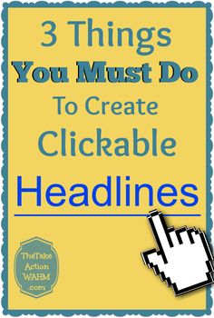 3 Things You Must Do To Create Amazing, Clickable Headlines http://thetakeactionwahm.com/3-things-you-must-do-to-create-amazing-clickable-headlines/?utm_campaign=coschedule&utm_source=pinterest&utm_medium=Kelly%20The%20Take%20Action%20WAHM%20(The%20Take%20Action%20WAHM)&utm_content=3%20Things%20You%20Must%20Do%20To%20Create%20Amazing%2C%20Clickable%20Headlines