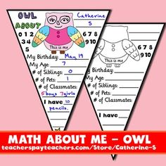 Math About MeThis cute Math About Me (Owl) has 2 pages:with and without answers.Also available:Math About Me :  8 colorful pagesMath About Me :  SuperheroesMath About Me :  4 PostersMath About Me :  PostersMath About Me :  2 PostersMath About Me :  PennantMath About Me :  Owl About MeMath About Me :  Owl About Me PennantMath About Me :  PennantMath About Me :  My Life in NumbersMath About Me :  SpanishMath About Me :  BannerMath About Me :  PennantMath About Me :  BannerMath About Me…