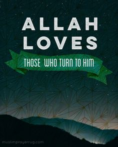 Turn to Allah, before you return to Allah s.w.t