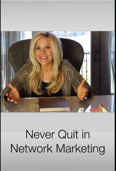 Never quit in network marketing