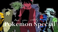 [Pokemon Special] This is War !