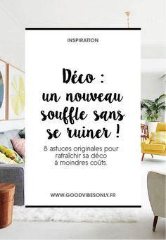 8 ASTUCES POUR RAFRAÎCHIR SA DÉCO À MOINDRES COÛTS ! – Good Vibes Only