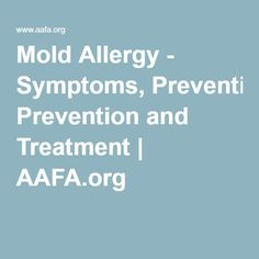 Mold Allergy - Symptoms, Prevention and Treatment | AAFA.org