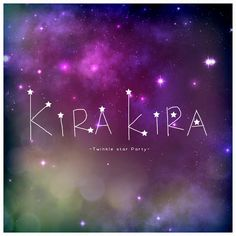 KIRA KIRA -Twinkle star party OPEN - rica Andel