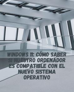 Windows 11: cómo saber si nuestro ordenador es compatible con el nuevo sistema operativo XXXXXX #EntreArtesComunicación 👇⤵️ #Comunicación #GabinetesDePrensa #SocialMedia #DiseñoWeb #Fotografía #Publicidad #RRPP #Eventos️ #EntreArtes #ViveEspaña #MarcaEspaña #PasiónPorLoNuestro 🚩 #Sevilla #Madrid #ArandaDeDuero #Aranda #Burgos #Valladolid #RiberaDelDuero 🔆 #Windows11