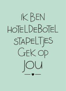 Liefde kaart - Vriendschapskaart - ik-ben-hoteldebotel-stapeltjes-gek-op-jou