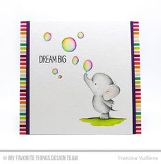 1001 cartes: MFT BB Adorable Elephants Rainbow Bubbles Dream Big card by Francine Vuilleme.