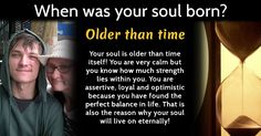 When was your soul born?