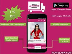 Super Wholesale Bazaar  Android App - playslack.com ,  Super Wholesale Bazaar™Shop the Online Wholesale Store with the free Super Wholesale Bazaar™ Android app. Choose from the massive selection of original products in Fashion other categories. Get timely alerts on great deals with substantial discounts, every day!_____________________________________India's No 1 Wholesale Online Shopping App• Choice of Payments: Cash on Delivery, Credit/Debit Card, NetBanking, Bank Transfer• Smarter Search…