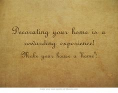 decorating your home rewarding experience home decor quotes homes