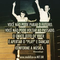 """@instabynina's photo: """"Tudo que temos é o hoje! Aperta o PLAY que nosso hoje é sexta!!! Arte ByNina para @mobilizese #sexta #finaldesemana #dance #frases #mobilize-se #instabynina"""""""