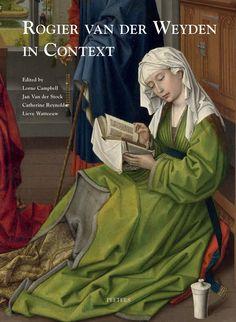 LORNE CAMPBELL; JAN VAN DER STOCK; CATHERINE; LIEVE WATTEEUW (ed.), Rogier van der Weyden in Context, Peeters Publishers, 2012, 402 p.