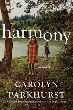 Harmony by Carolyn Parkhurst. Click on the image to place a hold on this item in the Logan Library catalog.