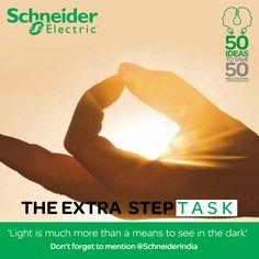 'Light is much more than a means to see in the dark'. Tell us what does light mean to you in #TheExtraStep. The most inspiring answer will be the winner of daily marathon. Don't forget to mention @Schneider Electric India