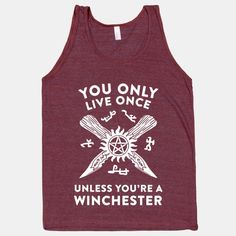 You Only Live Once Unless You're A Winchester | HUMAN | T-Shirts, Tanks, Sweatshirts and Hoodies