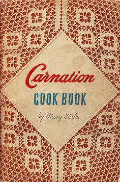 Carnation Cook Book 1947 by Mary Blake Old Recipes, Vintage Recipes, Cookbook Recipes, Cooking Recipes, 1950s Recipes, Cooking Tips, Antique Books, Vintage Books, 1950s Food