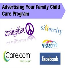 Advertising Your Family Child Care Program - Where Imagination Grows This is a good article but don't forget your local CCR&R. They are a great resource for you to get your name out to families looking for care.