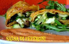 Crepes con zucchine e brie Crepes, Brie, Salsa, Tacos, Veggies, Ethnic Recipes, Bruschetta, Food, Vegetarian