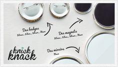 Les knick-knack, c'est ça ! Vous n'avez plus qu'à choisir !  #badge #magnet #miroir #knickknack