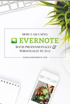 How I Am Using Evernote Both Professionally & Personally in 2016 | KaraLayneAndCo.com