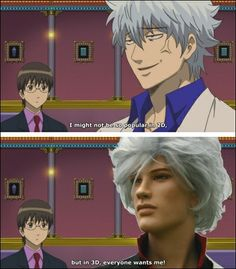 Yep, everyone loves the 3D Gin lol. | Gintama meme